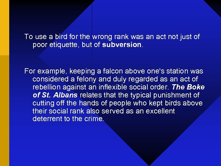 To use a bird for the wrong rank was an act not just of