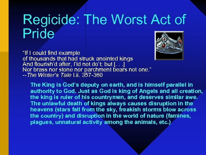 "Regicide: The Worst Act of Pride ""If I could find example of thousands that"