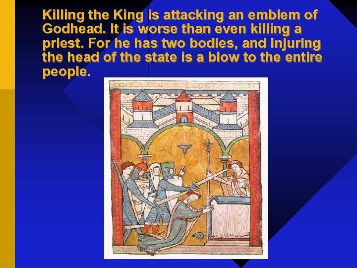Killing the King is attacking an emblem of Godhead. It is worse than even