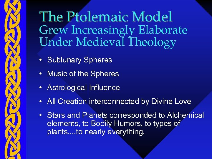 The Ptolemaic Model Grew Increasingly Elaborate Under Medieval Theology • Sublunary Spheres • Music