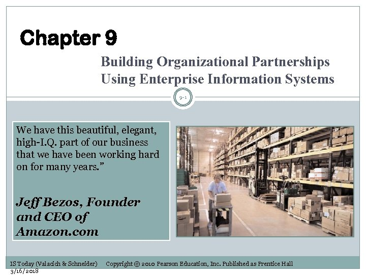 Chapter 9 Building Organizational Partnerships Using Enterprise Information Systems 9 -1 We have this