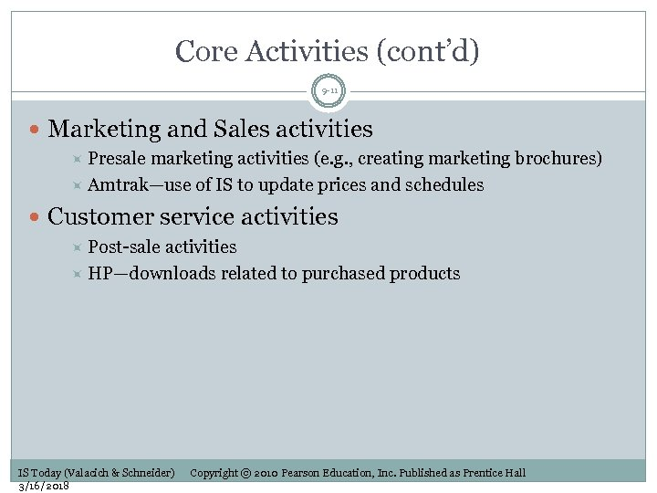 Core Activities (cont'd) 9 -11 Marketing and Sales activities Presale marketing activities (e. g.