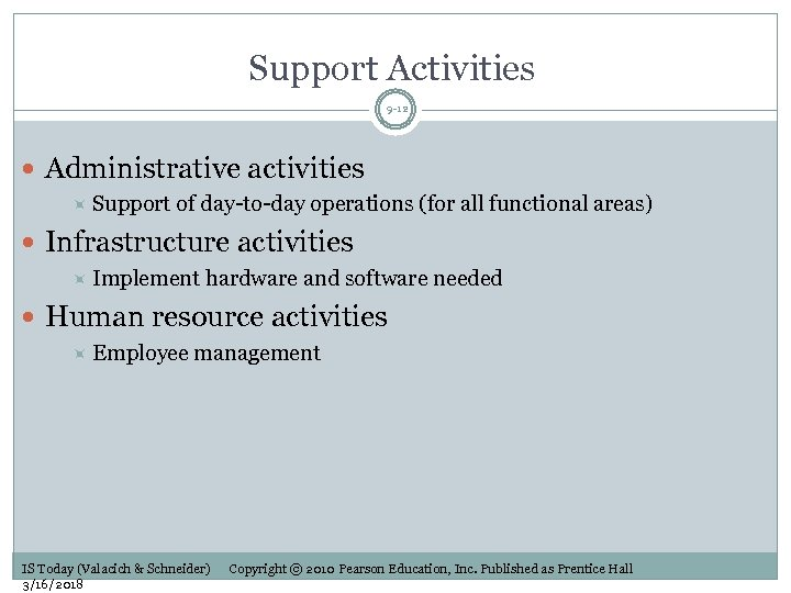 Support Activities 9 -12 Administrative activities Support of day-to-day operations (for all functional areas)