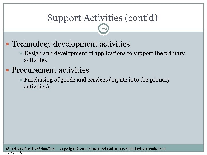 Support Activities (cont'd) 9 -13 Technology development activities Design and development of applications to