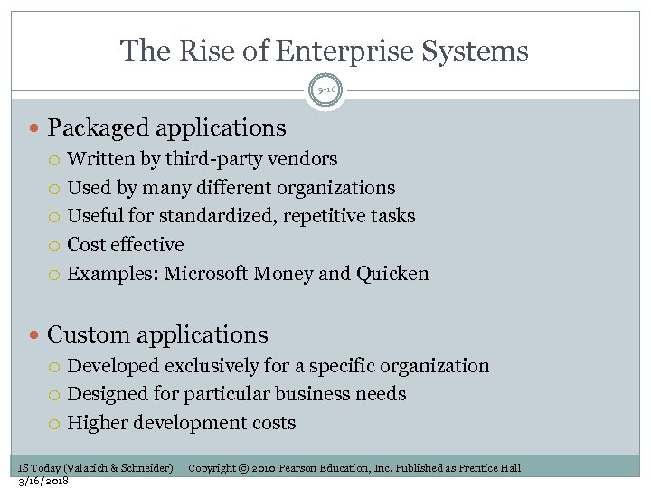 The Rise of Enterprise Systems 9 -16 Packaged applications Written by third-party vendors Used
