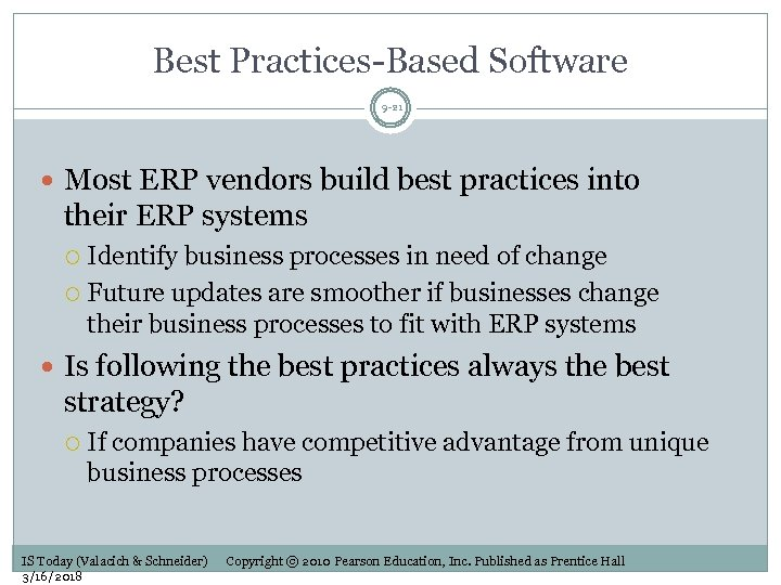 Best Practices-Based Software 9 -21 Most ERP vendors build best practices into their ERP