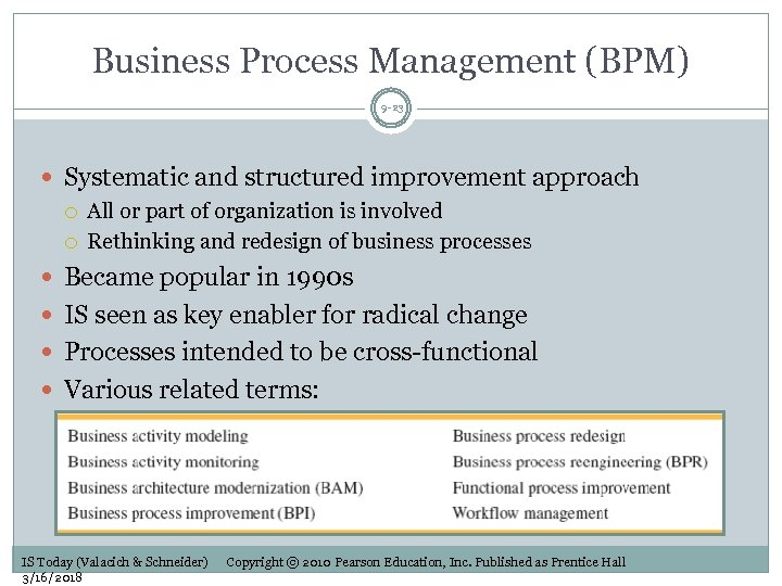 Business Process Management (BPM) 9 -23 Systematic and structured improvement approach All or part
