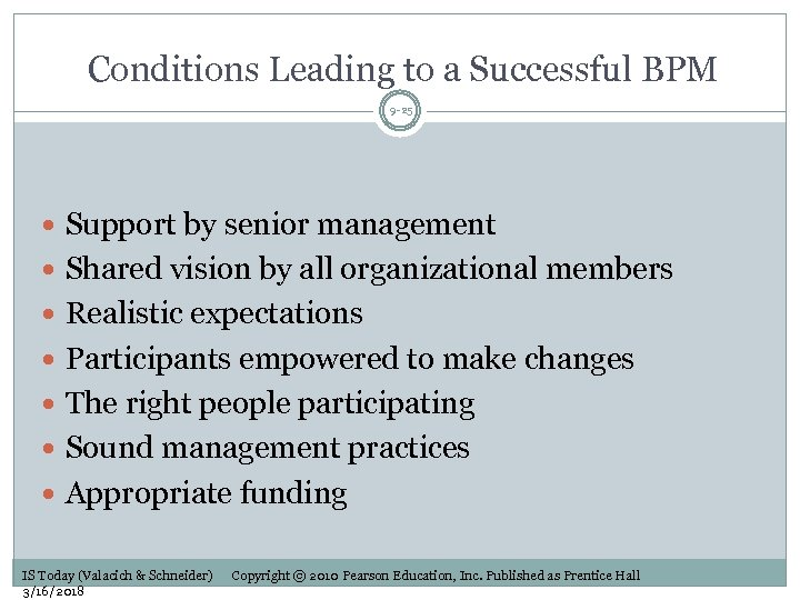 Conditions Leading to a Successful BPM 9 -25 Support by senior management Shared vision