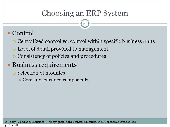 Choosing an ERP System 9 -27 Control Centralized control vs. control within specific business