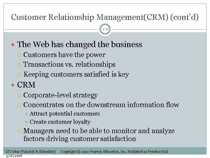 Customer Relationship Management(CRM) (cont'd) 9 -32 The Web has changed the business Customers have