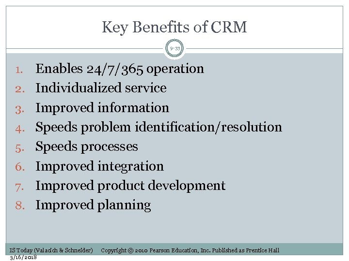 Key Benefits of CRM 9 -33 1. 2. 3. 4. 5. 6. 7. 8.