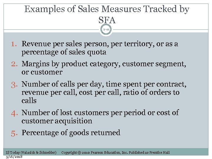 Examples of Sales Measures Tracked by SFA 9 -44 1. Revenue per sales person,