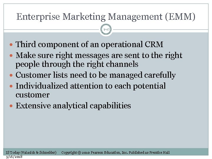 Enterprise Marketing Management (EMM) 9 -47 Third component of an operational CRM Make sure