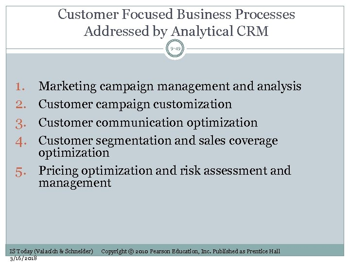 Customer Focused Business Processes Addressed by Analytical CRM 9 -49 1. 2. 3. 4.