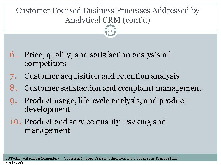 Customer Focused Business Processes Addressed by Analytical CRM (cont'd) 9 -50 6. Price, quality,