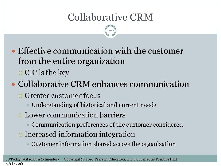 Collaborative CRM 9 -51 Effective communication with the customer from the entire organization CIC