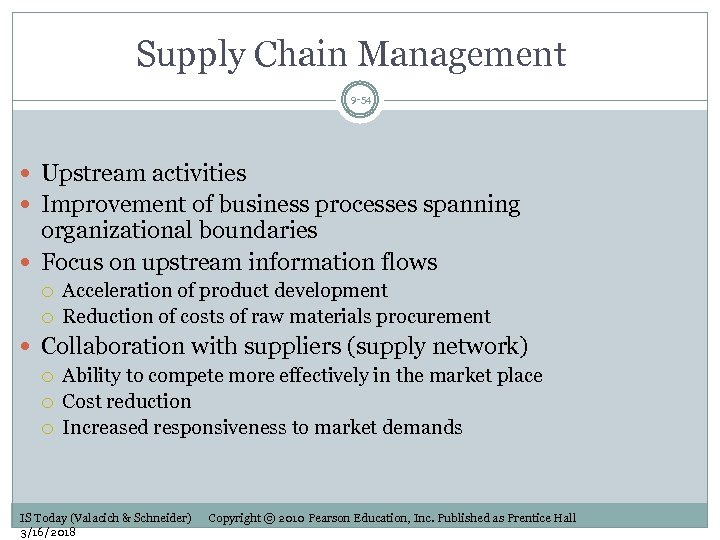 Supply Chain Management 9 -54 Upstream activities Improvement of business processes spanning organizational boundaries