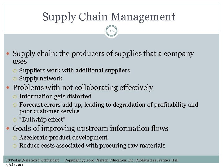 Supply Chain Management 9 -55 Supply chain: the producers of supplies that a company