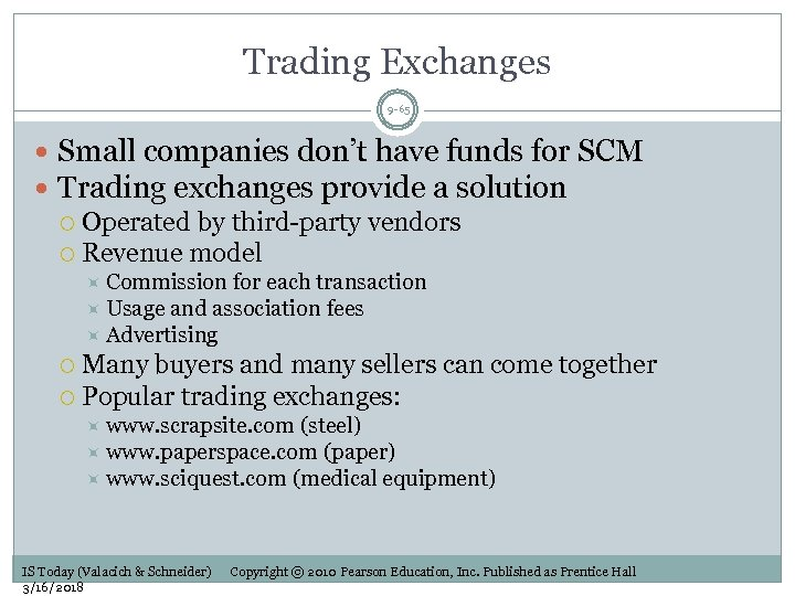 Trading Exchanges 9 -65 Small companies don't have funds for SCM Trading exchanges provide