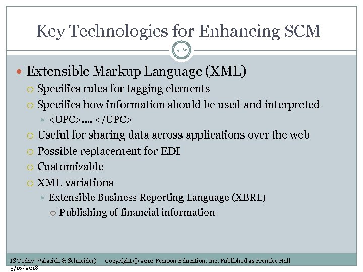 Key Technologies for Enhancing SCM 9 -66 Extensible Markup Language (XML) Specifies rules for