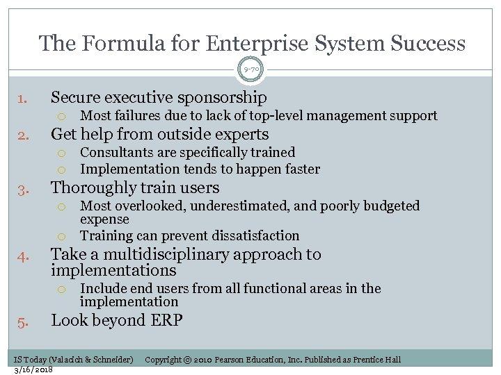 The Formula for Enterprise System Success 9 -70 1. Secure executive sponsorship 2. Get