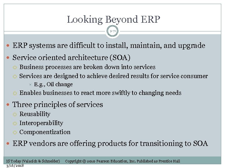 Looking Beyond ERP 9 -71 ERP systems are difficult to install, maintain, and upgrade