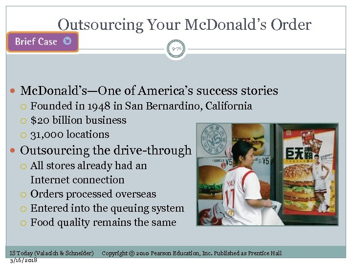 Outsourcing Your Mc. Donald's Order 9 -76 Mc. Donald's—One of America's success stories Founded