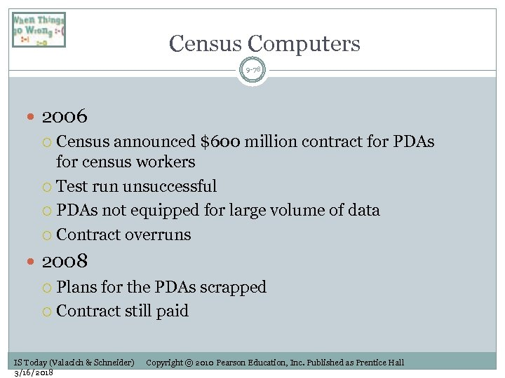 Census Computers 9 -78 2006 Census announced $600 million contract for PDAs for census
