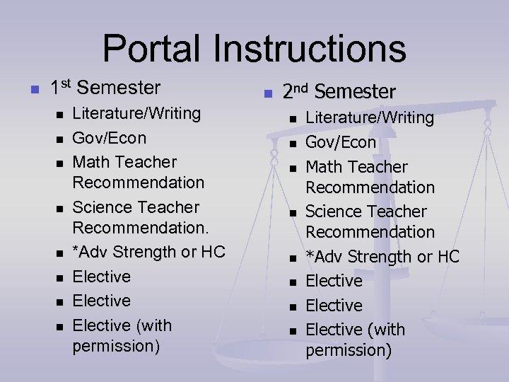 Portal Instructions n 1 st Semester n n n n Literature/Writing Gov/Econ Math Teacher