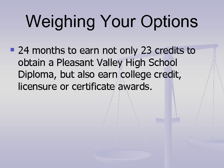 Weighing Your Options § 24 months to earn not only 23 credits to obtain