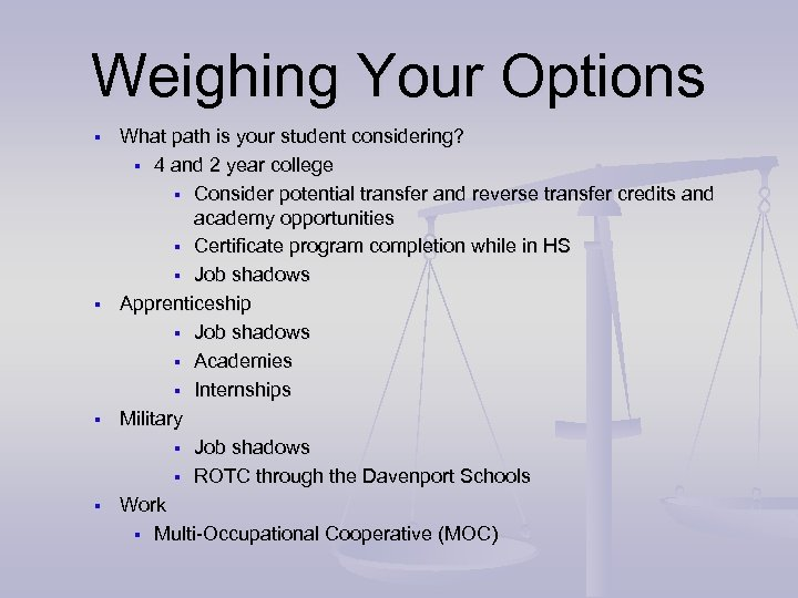 Weighing Your Options § § What path is your student considering? § 4 and