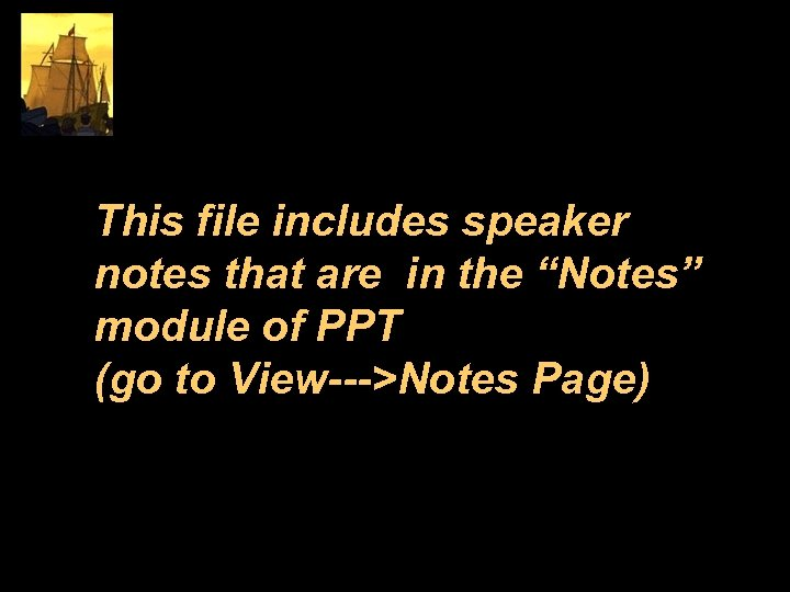 "This file includes speaker notes that are in the ""Notes"" module of PPT (go"