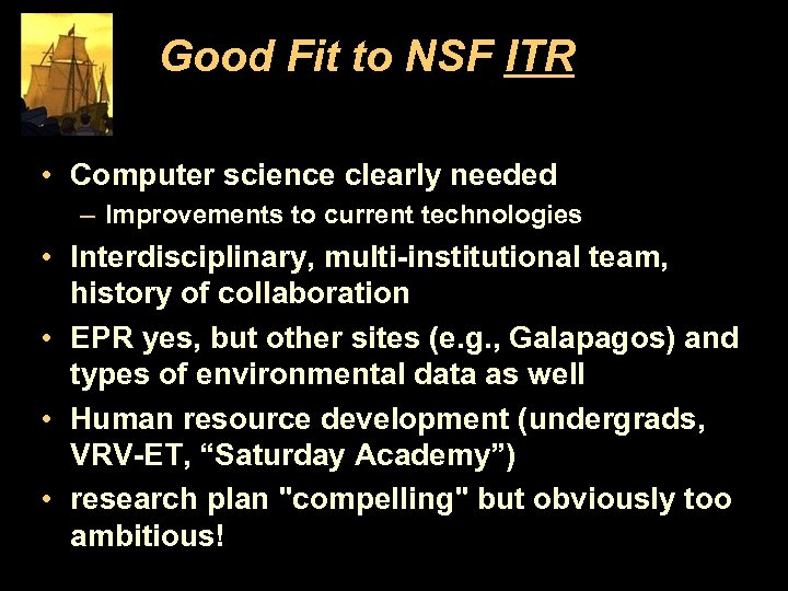Good Fit to NSF ITR • Computer science clearly needed – Improvements to current