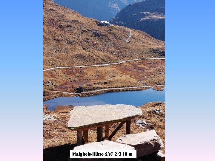 Maighels-Hütte SAC 2' 310 m