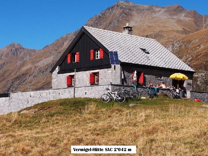 Vermigel-Hütte SAC 2' 042 m