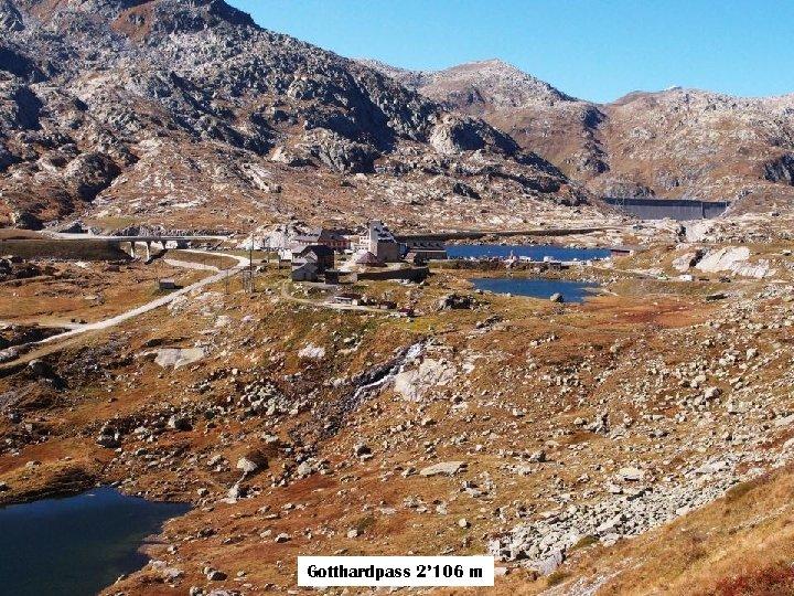 Gotthardpass 2' 106 m