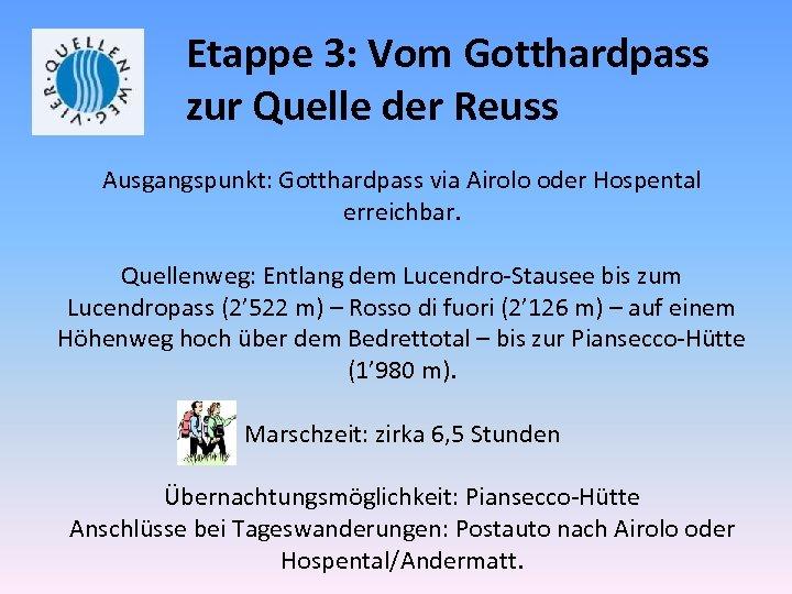 Etappe 3: Vom Gotthardpass zur Quelle der Reuss Ausgangspunkt: Gotthardpass via Airolo oder Hospental