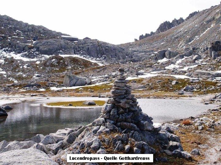 Lucendropass - Quelle Gotthardreuss