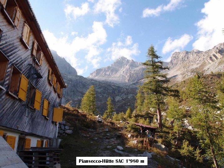 Piansecco-Hütte SAC 1' 980 m