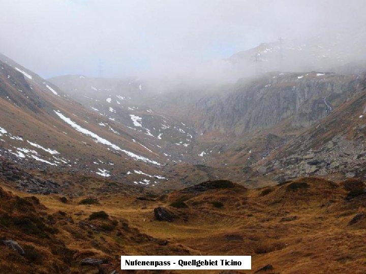 Nufenenpass - Quellgebiet Ticino