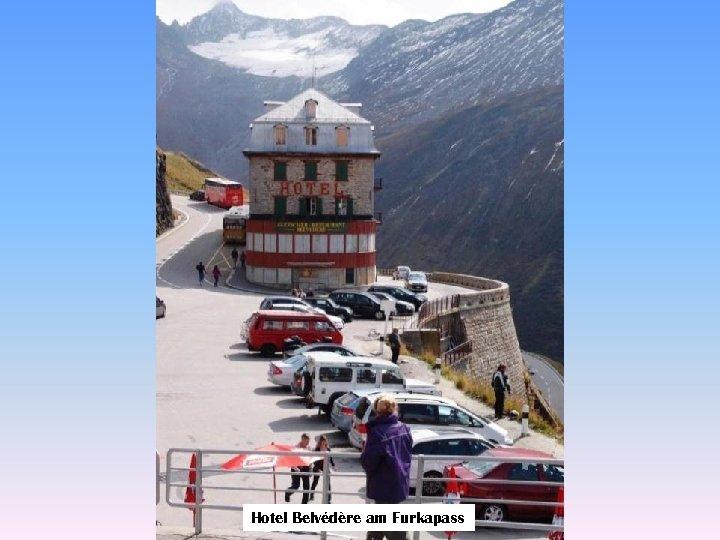 Hotel Belvédère am Furkapass