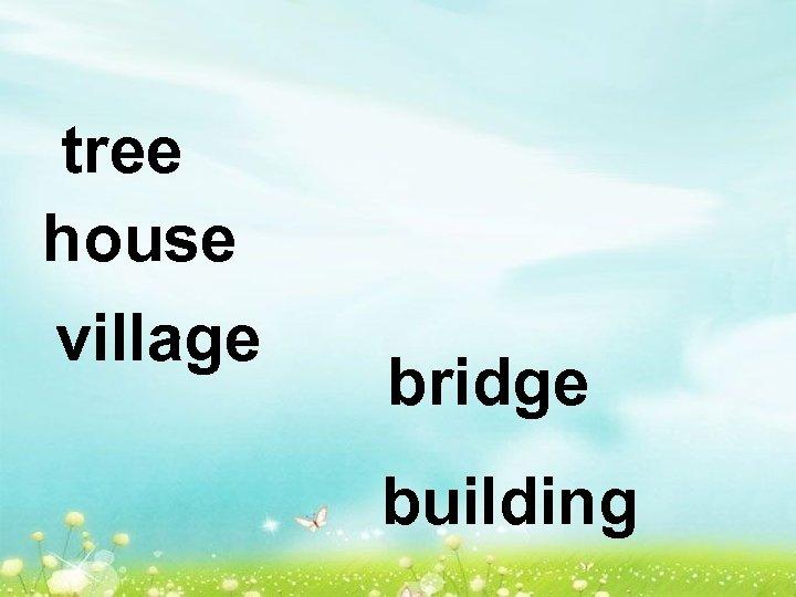 tree house village bridge building