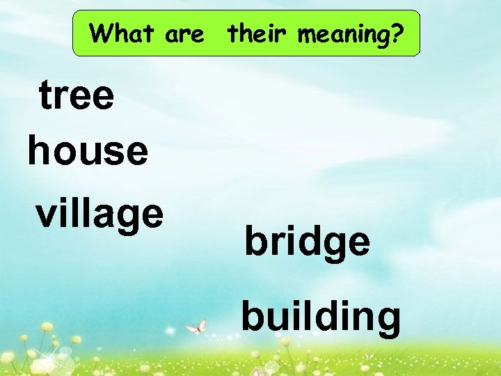 What are their meaning? tree house village bridge building