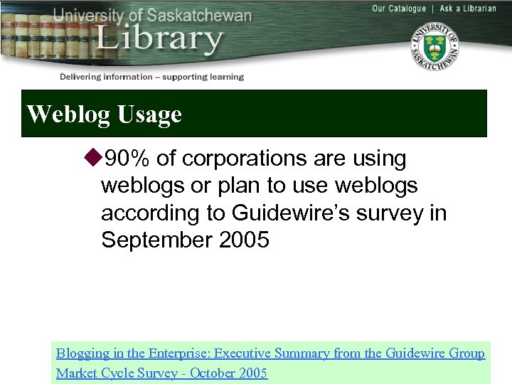 Weblog Usage u 90% of corporations are using weblogs or plan to use weblogs