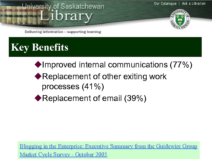 Key Benefits u. Improved internal communications (77%) u. Replacement of other exiting work processes