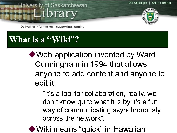"What is a ""Wiki""? u. Web application invented by Ward Cunningham in 1994 that"