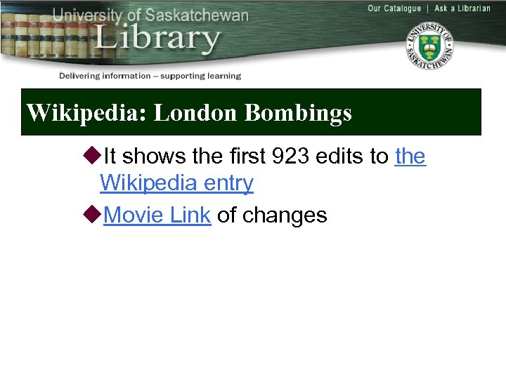 Wikipedia: London Bombings u. It shows the first 923 edits to the Wikipedia entry