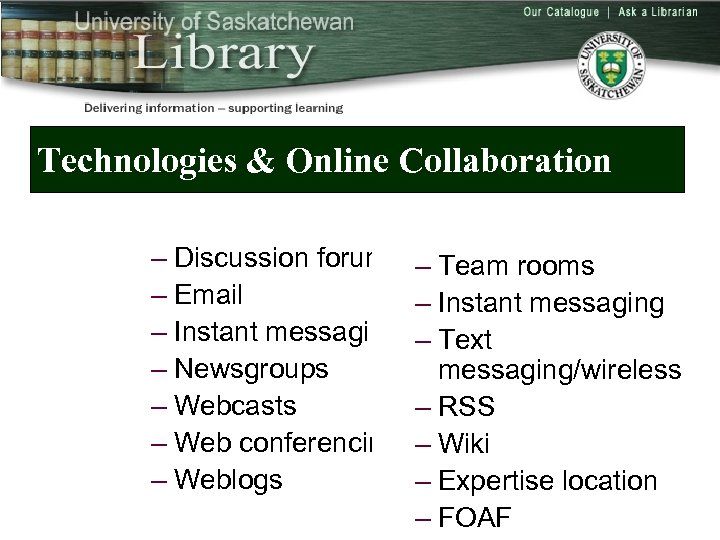 Technologies & Online Collaboration – Discussion forums – Email – Instant messaging – Newsgroups