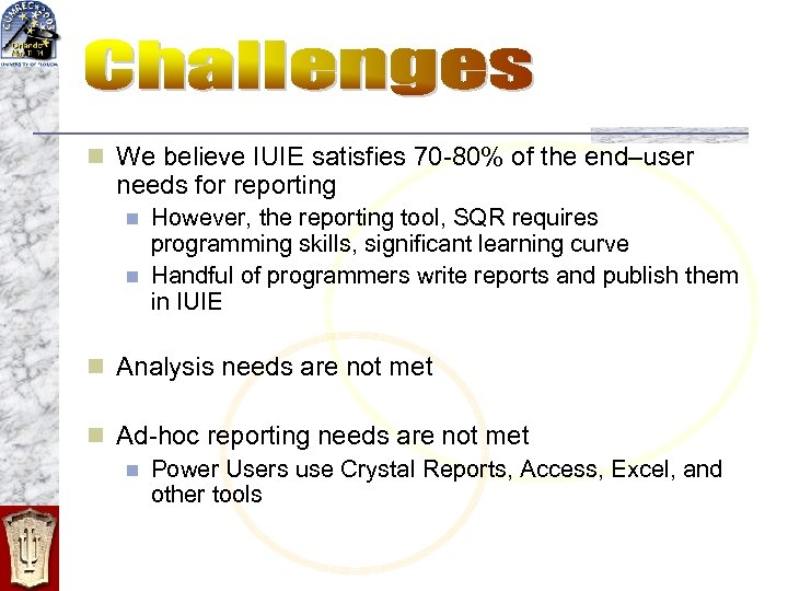 n We believe IUIE satisfies 70 -80% of the end–user needs for reporting n