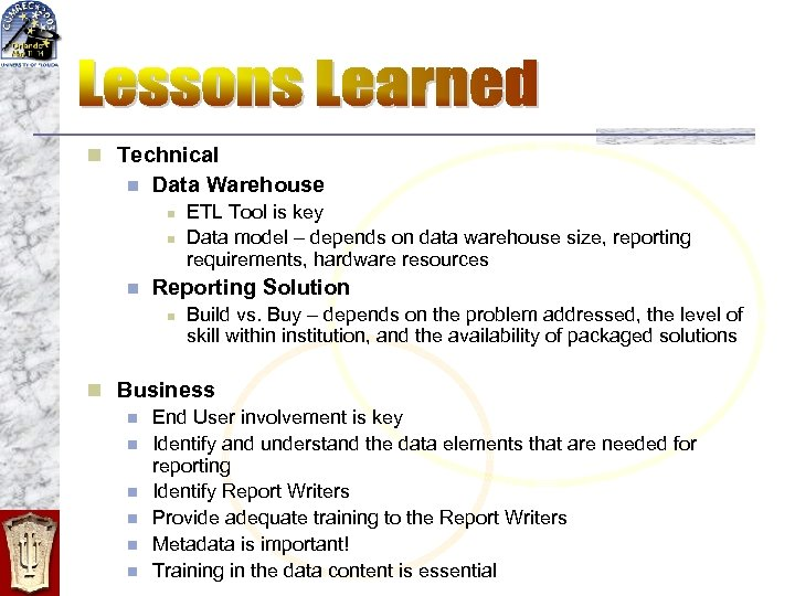 n Technical n Data Warehouse n n n ETL Tool is key Data model